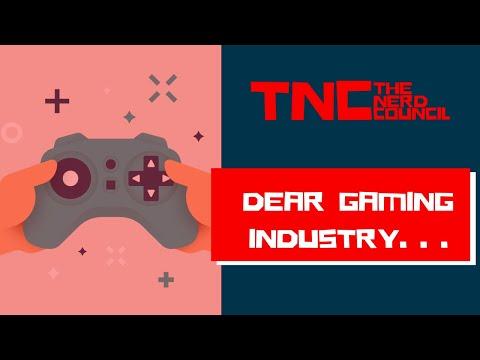 Dear Gaming Industry...