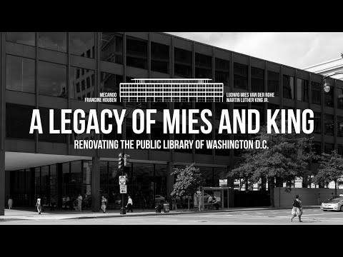 A Legacy of Mies and King - Renovating the Public Library of Washington D.C.